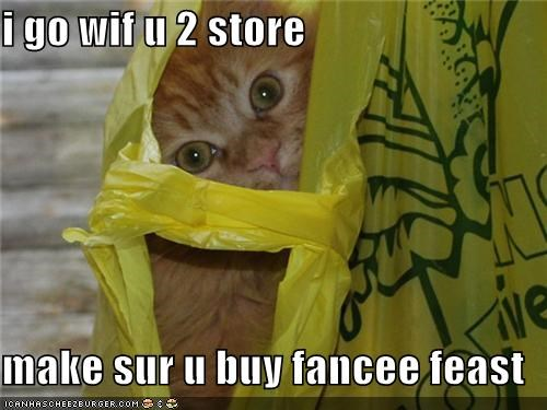 i go wif u 2 store  make sur u buy fancee feast