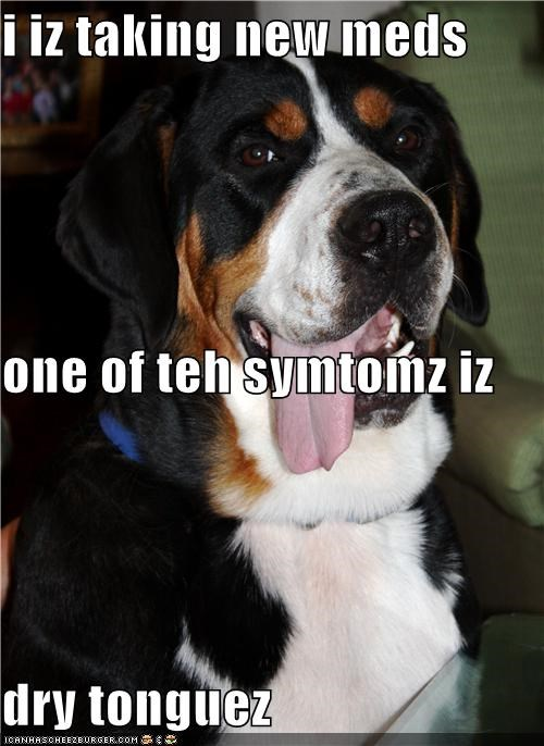 i iz taking new meds one of teh symtomz iz dry tonguez