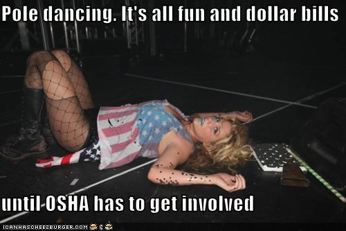 Pole dancing. It's all fun and dollar bills  until OSHA has to get involved