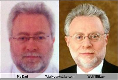My Dad Totally Looks Like Wolf Blitzer