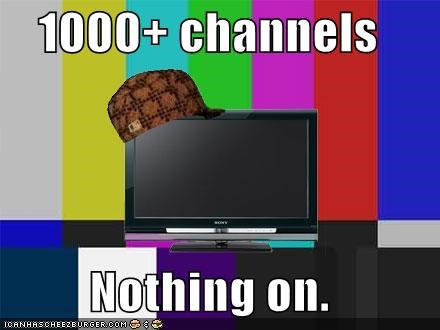 Scumbag Television: I Scrambled Channels, Just