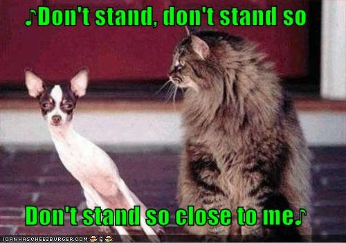 ♪Don't stand so close to me♪