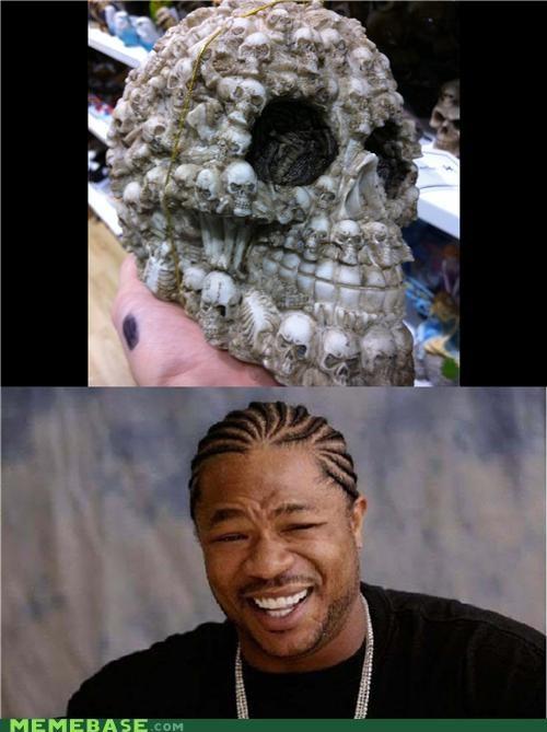 bones,faces,shops,skull,yo dawg