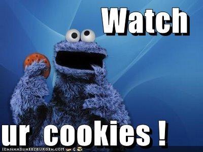 Watch   ur  cookies !