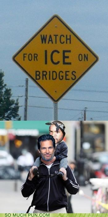 bridges,double meaning,Hall of Fame,ice,ice cube,jeff bridges,literalism,on,sign,warning,watch