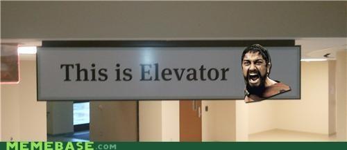 elevator,Memes,sparta,this is,tonight we dine upstairs