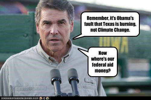 Remember, it's Obama's fault that Texas is burning, not Climate Change.