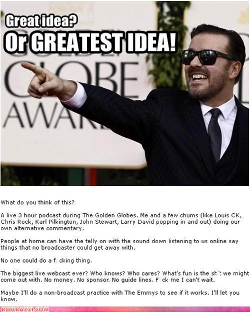 Gervais Is On To Something Here...