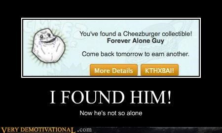 collectible,forever alone guy,found him,hilarious