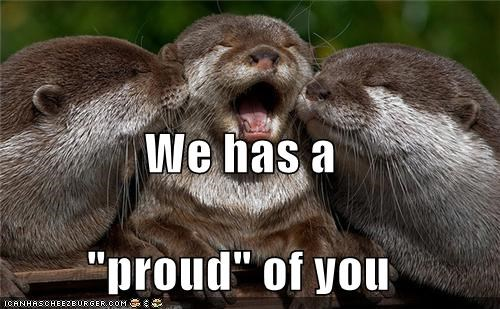 "We has a ""proud"" of you"