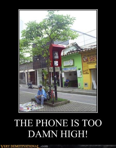 THE PHONE IS TOO DAMN HIGH!