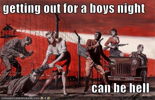 Boys Night? Impossible!