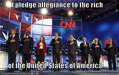 I pledge allegiance to the rich  of the United $tates of America...