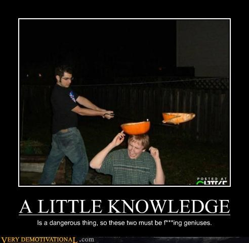 A LITTLE KNOWLEDGE