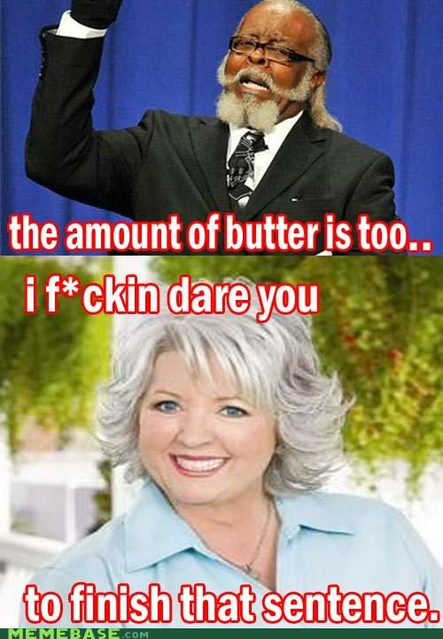 ALWAYS MORE BUTTER