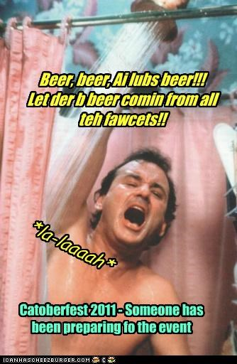 Beer, beer, Ai lubs beer!!!Let der b beer comin from all teh fawcets!!