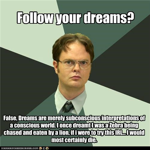 Advice Dwight: Follow Your Genes