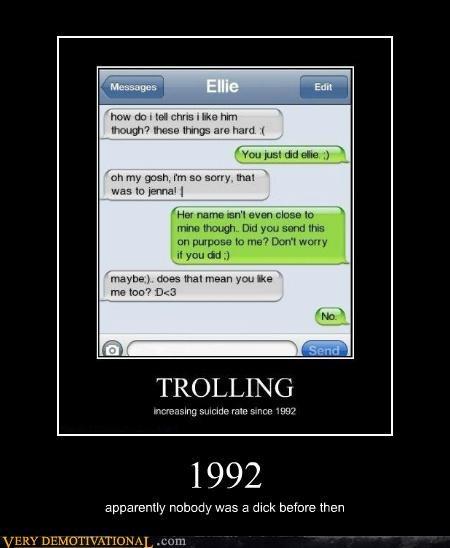 1992,hilarious,jerks,trolling