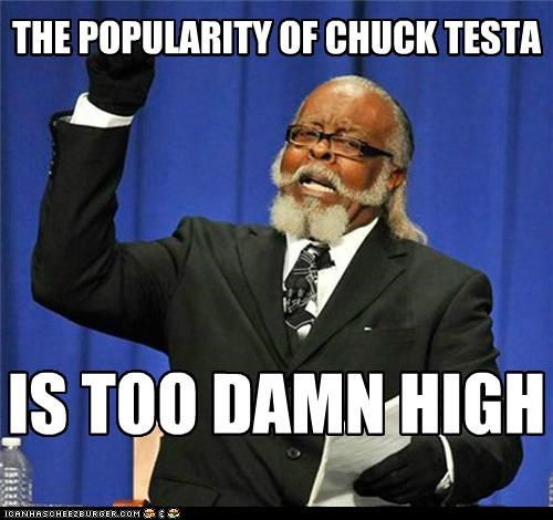 THE POPULARITY OF CHUCK TESTA
