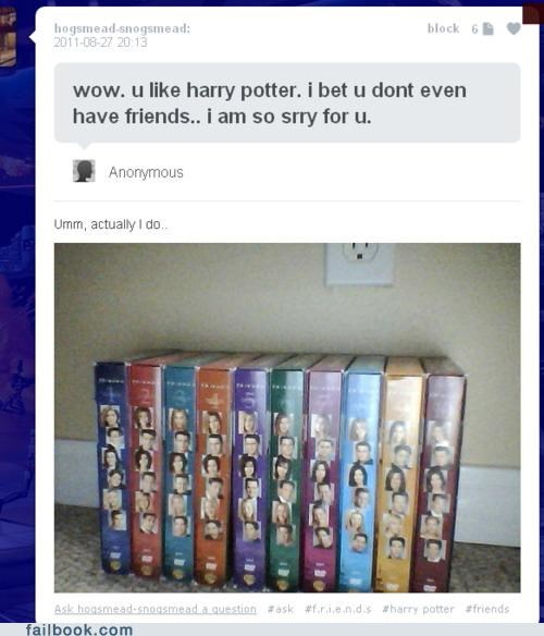 friends,Harry Potter,not what i meant,win,witty reply