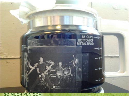 band,coffee,coffee pot,double meaning,hashtag,label,literalism,metal,metallica
