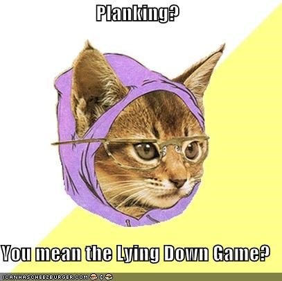 Planking?  You mean the Lying Down Game?