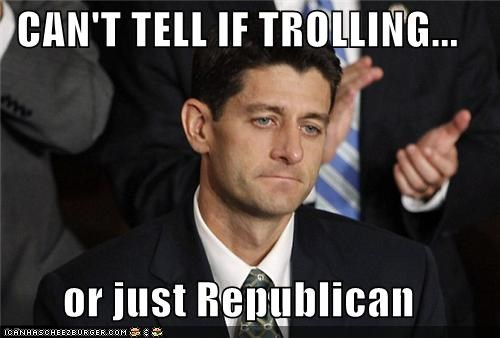 CAN'T TELL IF TROLLING...  or just Republican