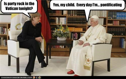 Is party rock in the Vatican tonight?