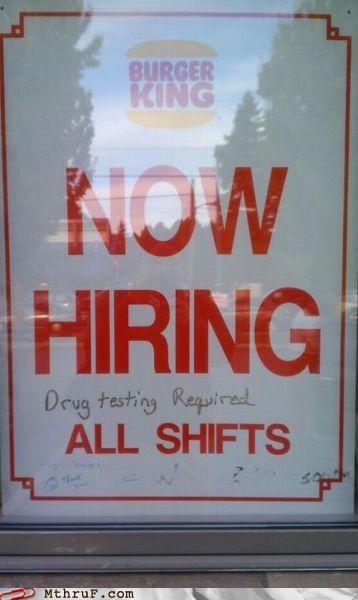 burger king,drug testing,drugs,fast food,food service,now hiring,sign