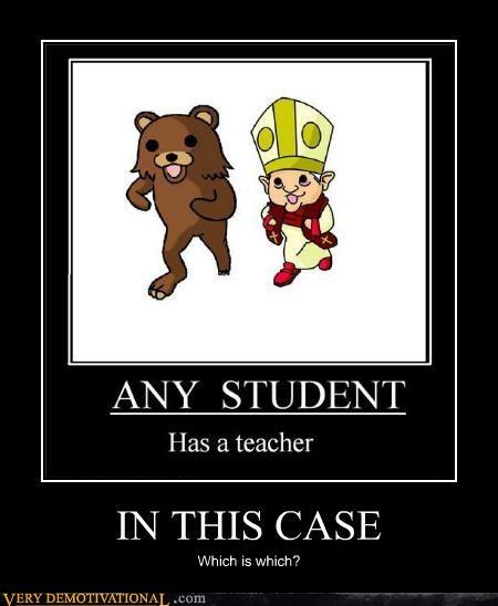 hilarious,pedobear,pope,student,teacher