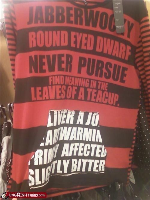 fashion,jibberish,koan,Lewis Carroll,shirt,wait what,words words words