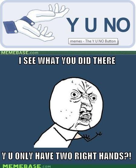 facebook,hands,left,right,Y U No Guy