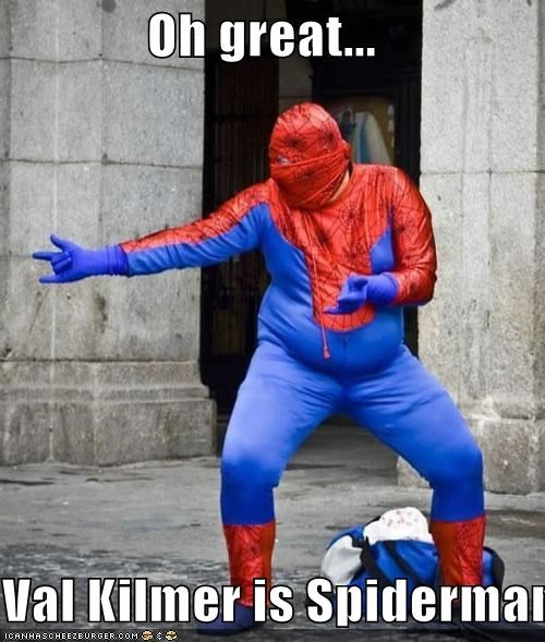 fat,Spider-Man,Super-Lols,val kilmer