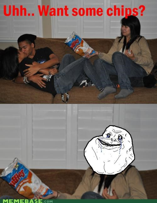 chips,forever alone,friends,gross,make outs