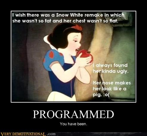 girls,hilarious,programmed,snow white,typical
