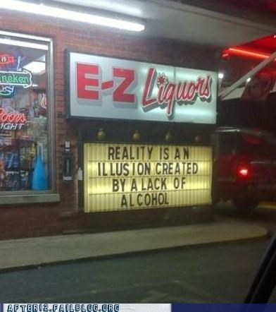 drink more,drunk,illusion,liquor store,reality,sign
