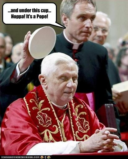 ...and under this cup... Hoppa! It's a Pope!