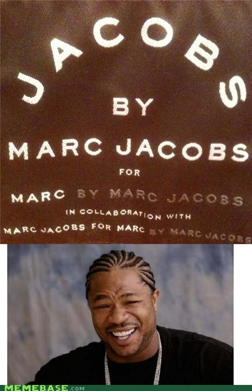 Yo Dawg, I Heard You Like Marc Jacobs