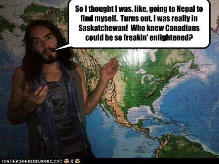 Canada,comedians,enlightenment,idiots,Maps,nepal,Russell Brand