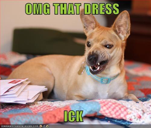 OMG THAT DRESS  ICK