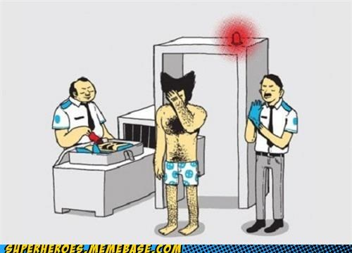 Enjoy That Cavity Search Wolvie!
