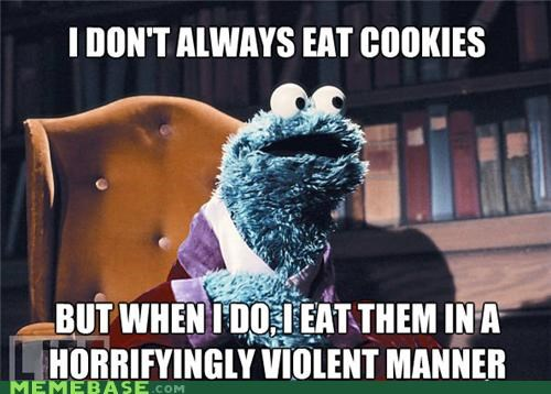 best of week,Cookie Monster,cookies,food,muppet,puppet,Sesame Street,the most interesting man in the world,violent