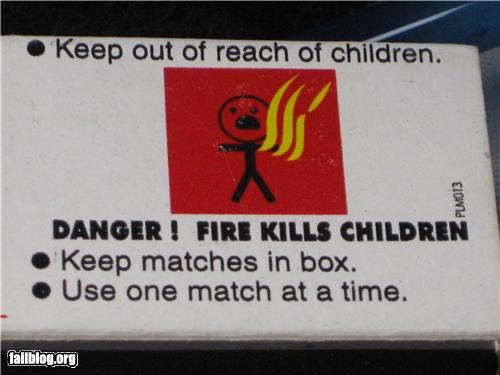 arson,failboat,flaming children,g rated,oddly specific,signs