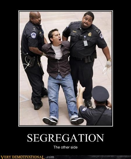 angry,cops,hilarious,segregation,white guy,wtf