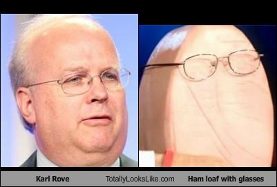 Karl Rove Totally Looks Like Ham loaf with glasses