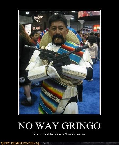 NO WAY GRINGO