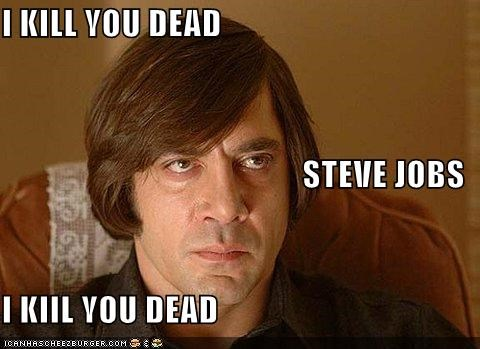 I KILL YOU DEAD STEVE JOBS I KIIL YOU DEAD