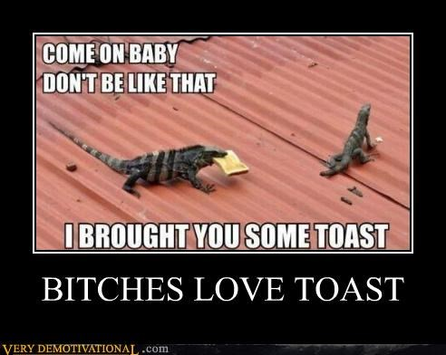 B*TCHES LOVE TOAST