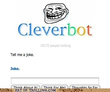 Hilarious as Always, Cleverbot