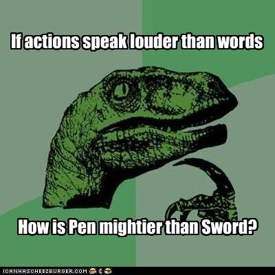 action,idioms,pen,philosoraptor,speak,sword,swords,words